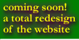 [coming soon: a total redesign of the website!]
